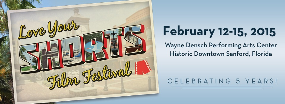 2015 Love Your Shorts Film Festival | February 12-15